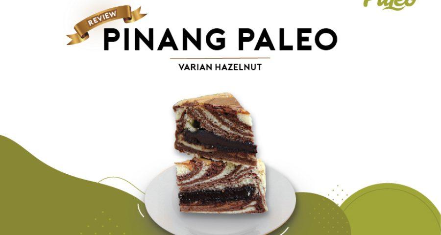 Varian Hazelnut Pinang Paleo wajib banget untuk dicobain. lho!