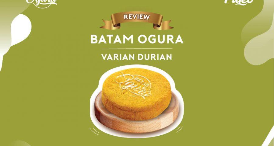 review-batam-ogura-durian-di-pinang-paleo